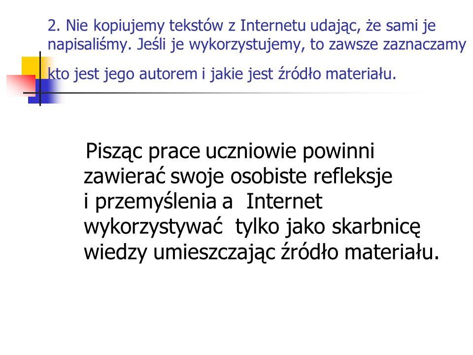 3.Nie rozpowszechniamy materiałów internetowych bez zgody autora.
