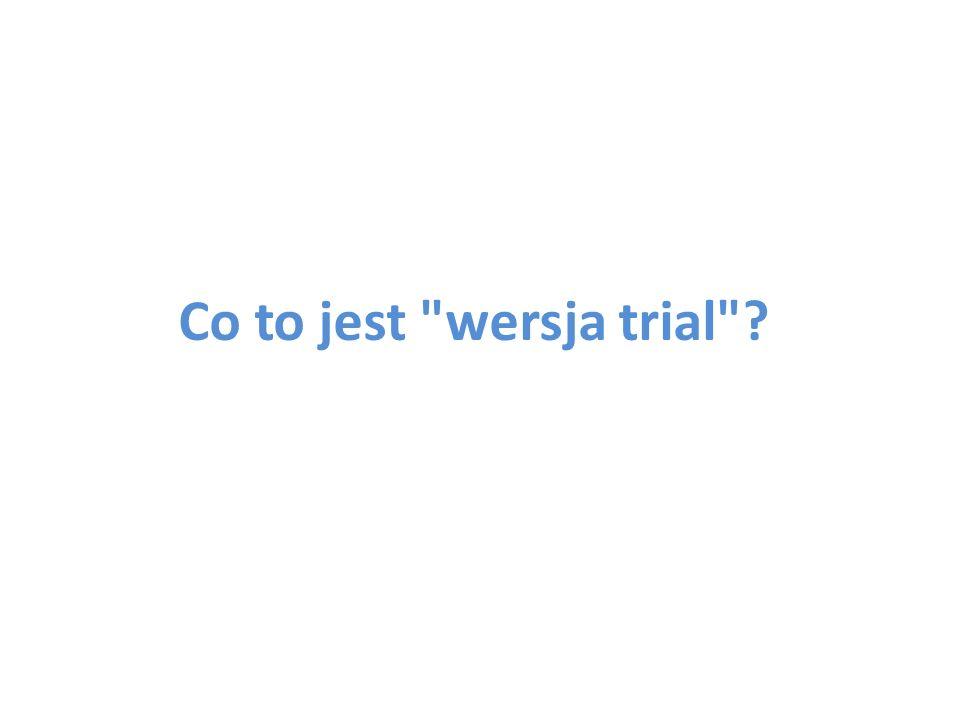 Co to jest wersja trial ?
