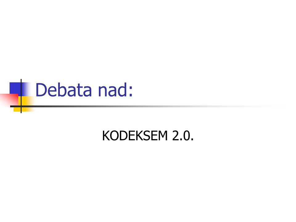 Debata nad: KODEKSEM 2.0.