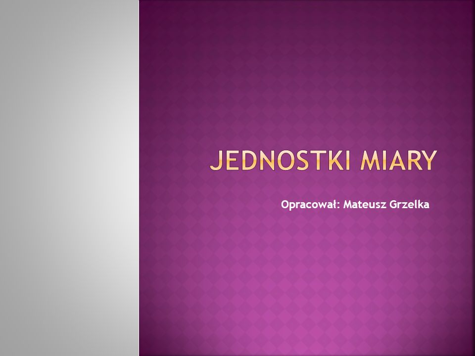 Opracował: Mateusz Grzelka