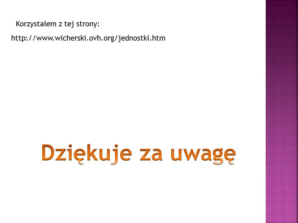 http://www.wicherski.ovh.org/jednostki.htm Korzystałem z tej strony: