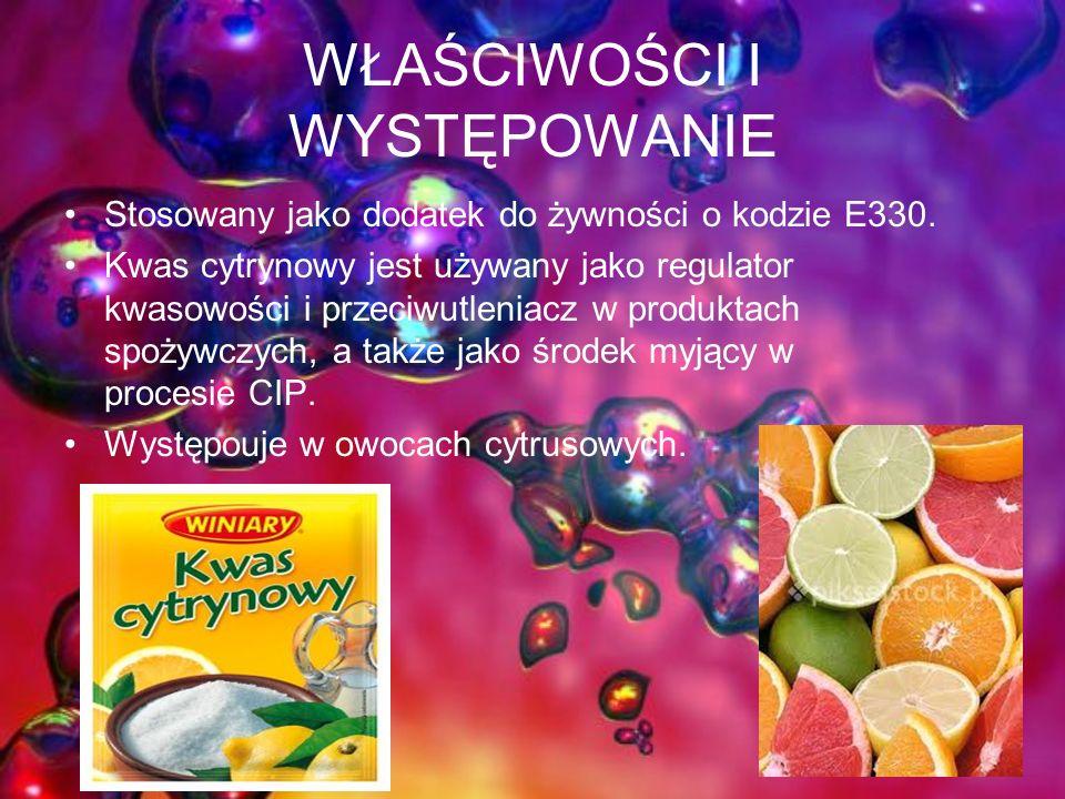 WŁAŚCIWOŚCI I WYSTĘPOWANIE Stosowany jako dodatek do żywności o kodzie E330. Kwas cytrynowy jest używany jako regulator kwasowości i przeciwutleniacz