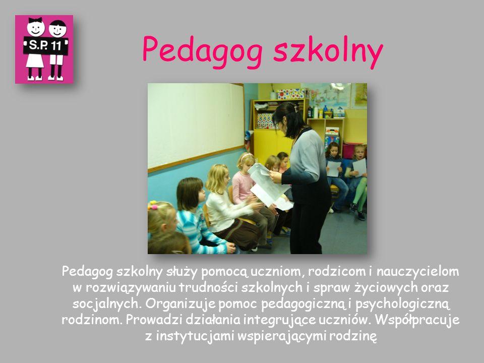 Pedagog szkolny Pedagog szkolny służy pomocą uczniom, rodzicom i nauczycielom w rozwiązywaniu trudności szkolnych i spraw życiowych oraz socjalnych.