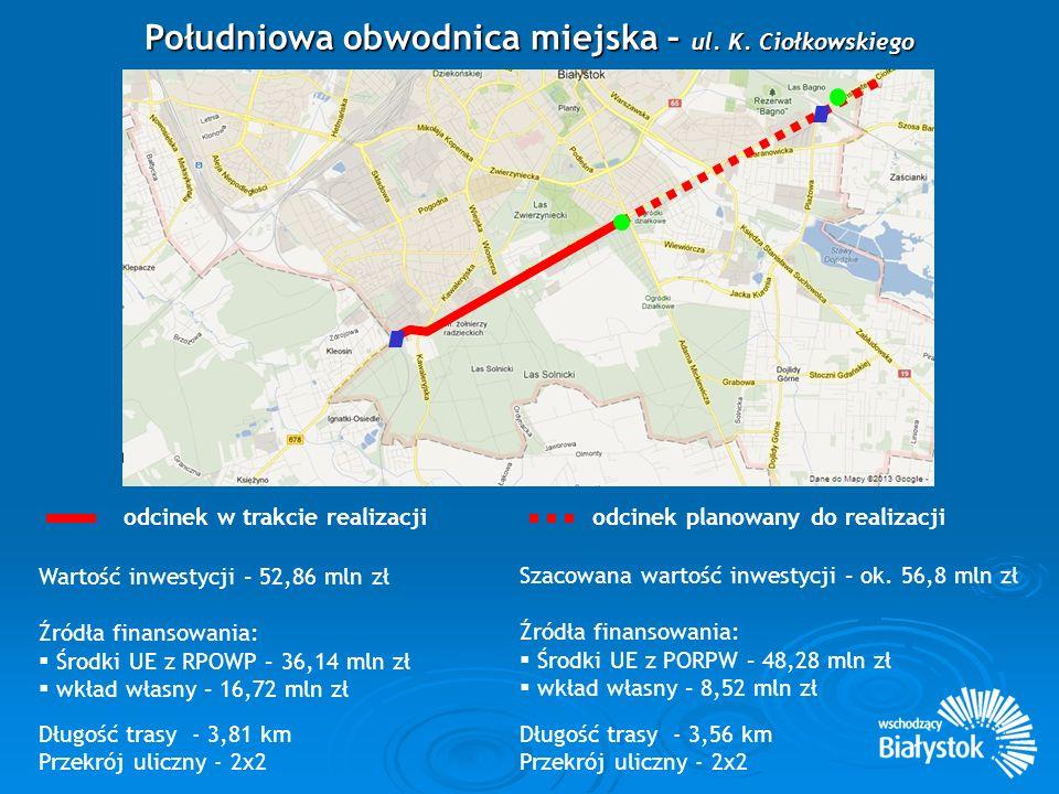 Duża obwodnica miejska Korzyści: - połączenie tras tranzytowych biegnących do przejść granicznych w - szybszy, bezpieczniejszy i mniej uciążliwy dla mieszkańców ruch tranzytowy w granicach miasta Białegostoku, - zwiększenia dostępności transportowej miasta w skali krajowej i międzynarodowej.