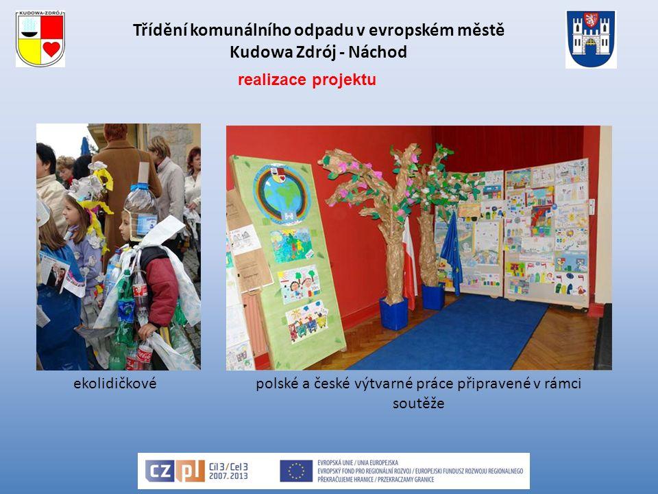 Třídění komunálního odpadu v evropském městě Kudowa Zdrój - Náchod ekolidičkovépolské a české výtvarné práce připravené v rámci soutěže realizace projektu