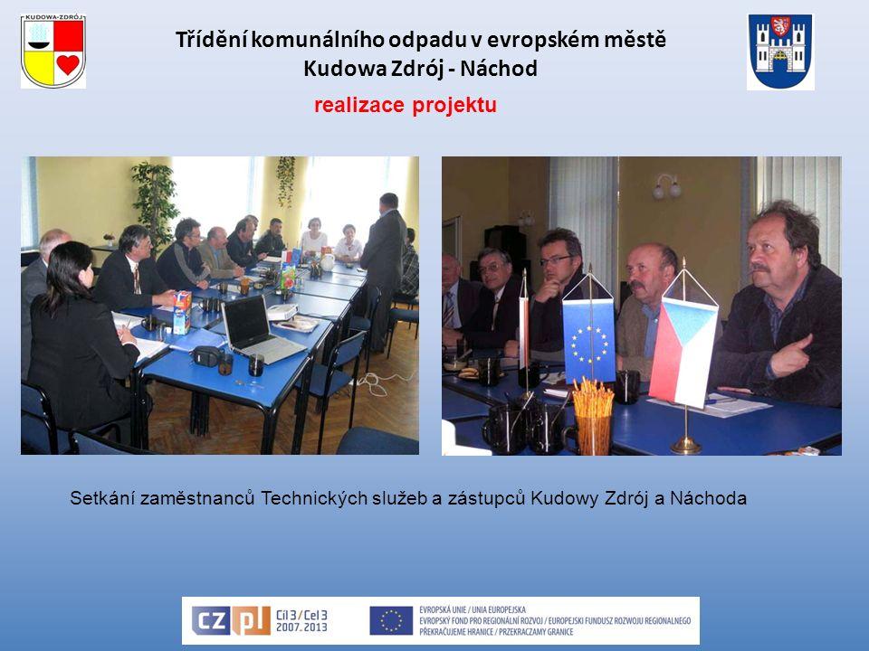 Třídění komunálního odpadu v evropském městě Kudowa Zdrój - Náchod Setkání zaměstnanců Technických služeb a zástupců Kudowy Zdrój a Náchoda realizace projektu