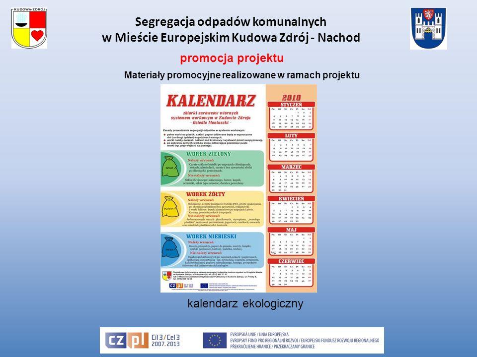 Segregacja odpadów komunalnych w Mieście Europejskim Kudowa Zdrój - Nachod Materiały promocyjne realizowane w ramach projektu kalendarz ekologiczny promocja projektu