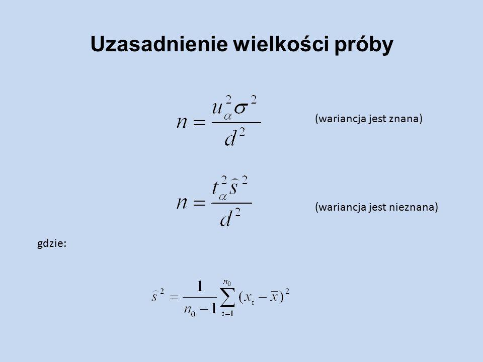 Uzasadnienie wielkości próby gdzie: (wariancja jest znana) (wariancja jest nieznana)
