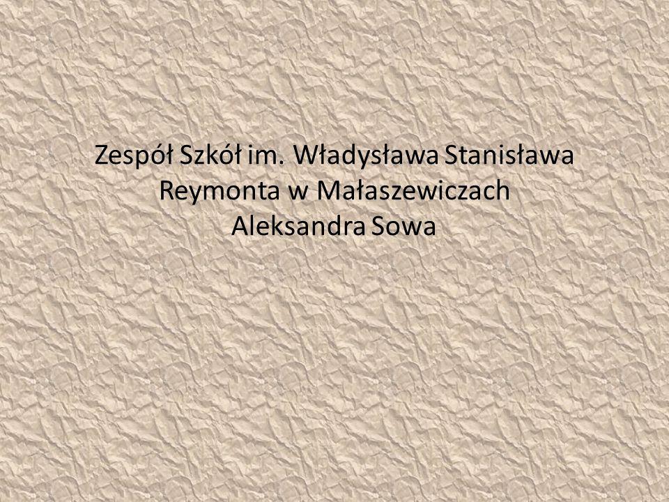 Zespół Szkół im. Władysława Stanisława Reymonta w Małaszewiczach Aleksandra Sowa