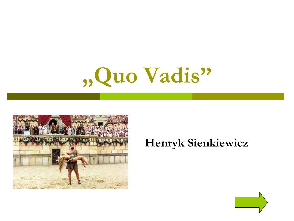 Ekranizacje  Na podstawie książki nakręcono kilka filmów:  Quo Vadis reż.