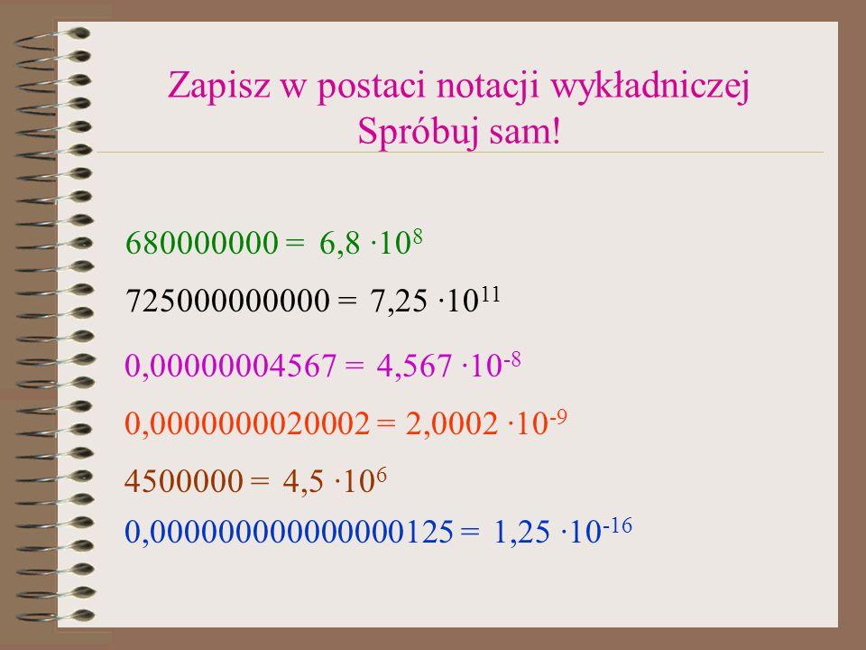 Zadania 1 Księżyc ma powierzchnię 3,8 ·10 7 km 2, a Polska około 3,13 ·10 5 km 2.