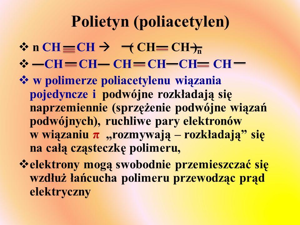 Poli(p-fenylen) i polianilina H H H H H H H H H H H H H H n benzen p -fenylen poli(p-fenylen) H H2NH2N H H H H H H H H N H H H H H n N H Fenyloamina - anilina Fenyloamina - anilina polianilina