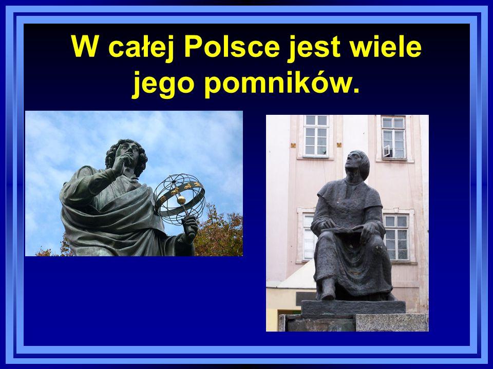 W całej Polsce jest wiele jego pomników.