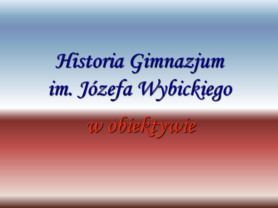 Historia Gimnazjum im. Józefa Wybickiego w obiektywie