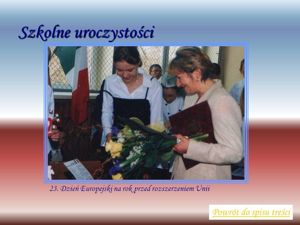 Szkolne uroczystości Powrót do spisu treści 23. Dzień Europejski na rok przed rozszerzeniem Unii