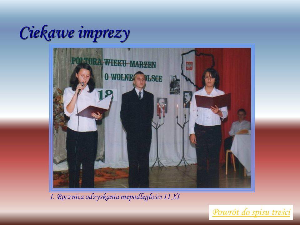 1. Rocznica odzyskania niepodległości 11 XI Powrót do spisu treści Ciekawe imprezy