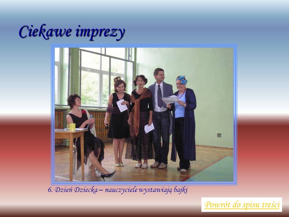 6. Dzień Dziecka – nauczyciele wystawiają bajki Powrót do spisu treści Ciekawe imprezy