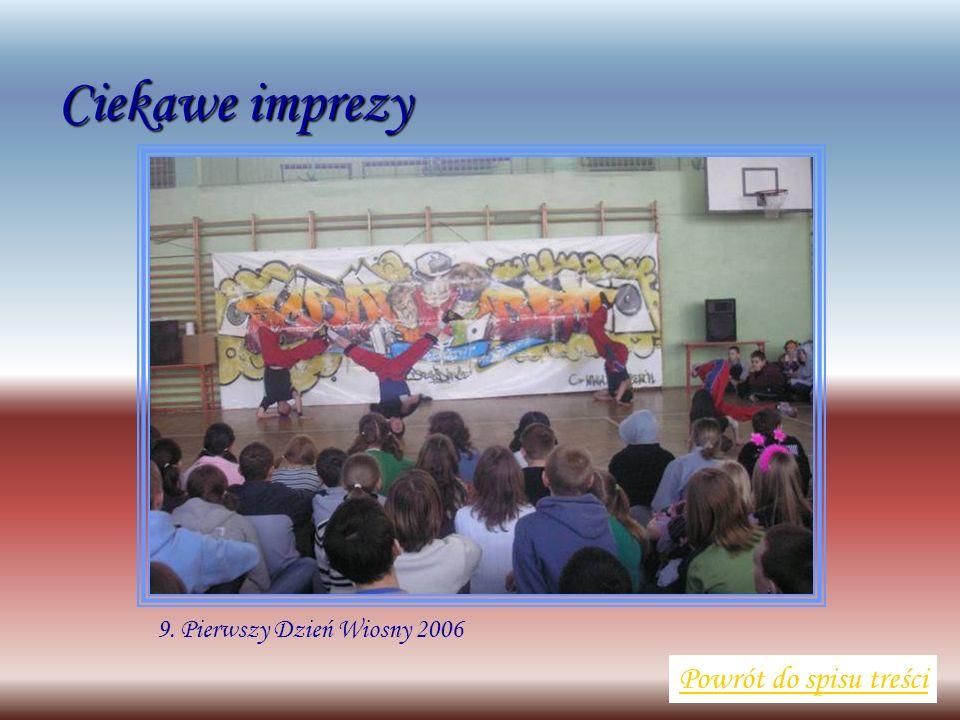 9. Pierwszy Dzień Wiosny 2006 Powrót do spisu treści Ciekawe imprezy