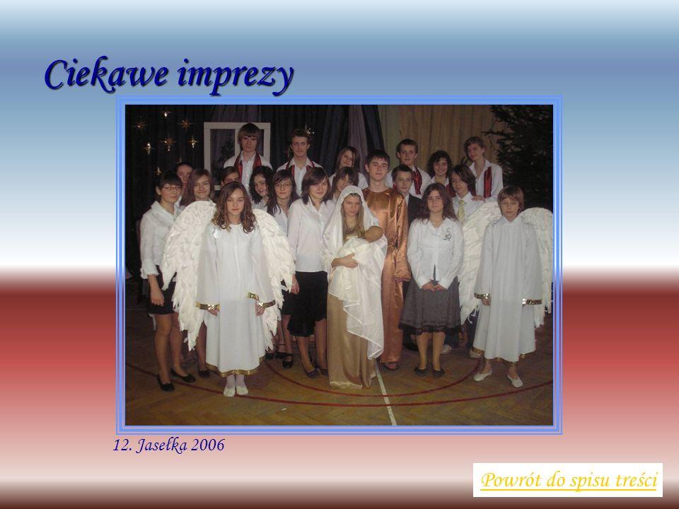 12. Jasełka 2006 Powrót do spisu treści Ciekawe imprezy