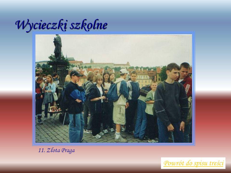 Wycieczki szkolne Powrót do spisu treści 11. Złota Praga