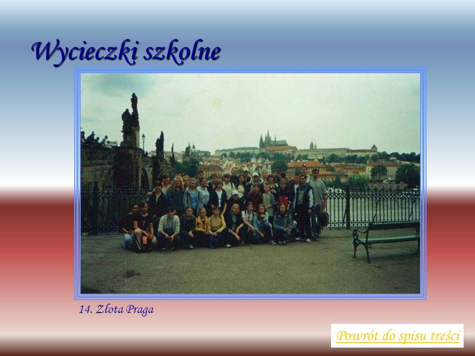Wycieczki szkolne Powrót do spisu treści 14. Złota Praga