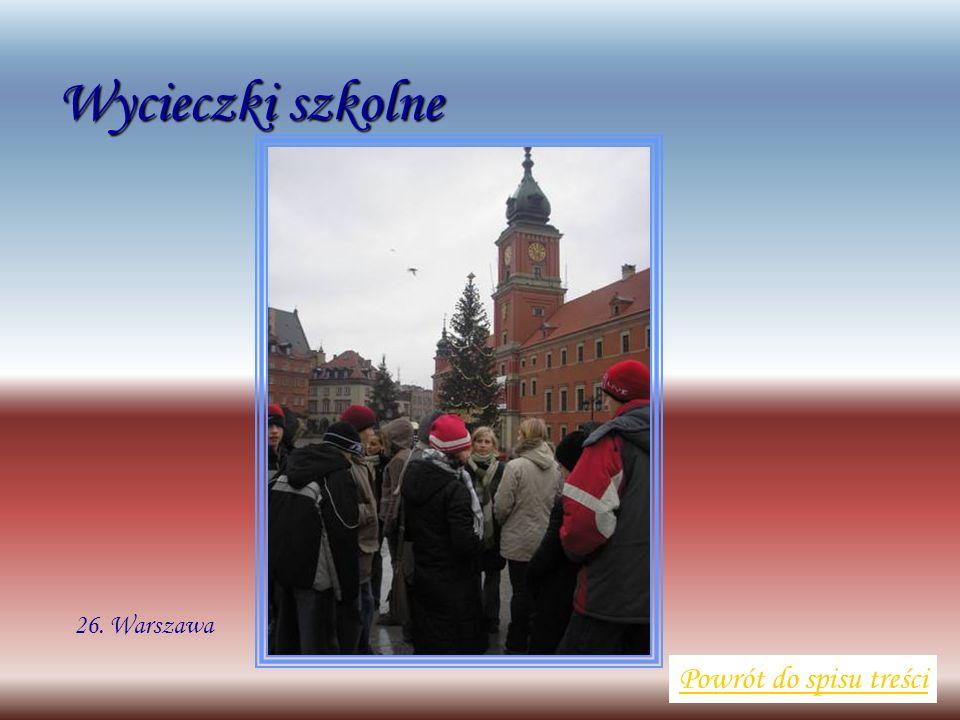 Wycieczki szkolne Powrót do spisu treści 26. Warszawa