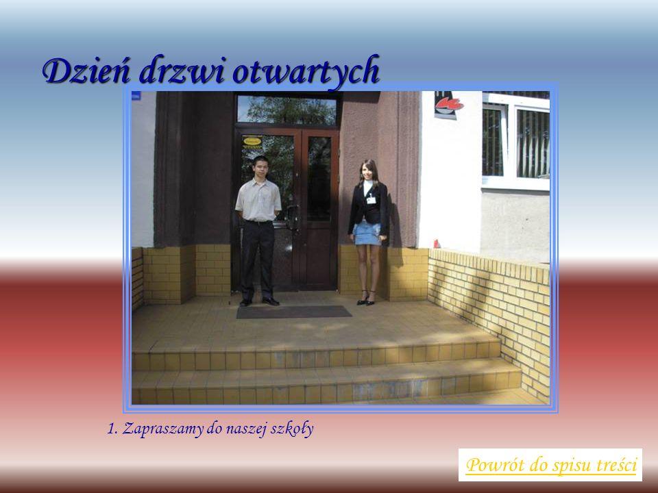 1. Zapraszamy do naszej szkoły Powrót do spisu treści Dzień drzwi otwartych