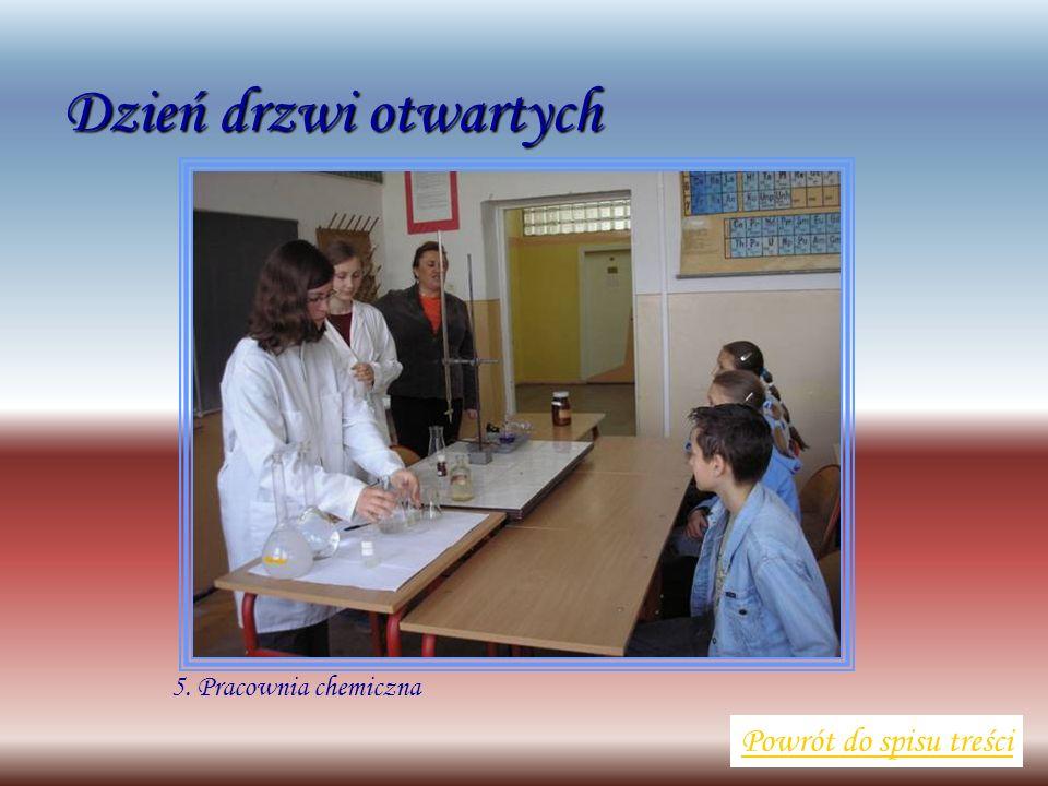 5. Pracownia chemiczna Powrót do spisu treści Dzień drzwi otwartych