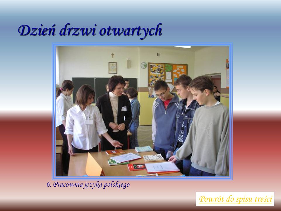 6. Pracownia języka polskiego Powrót do spisu treści Dzień drzwi otwartych