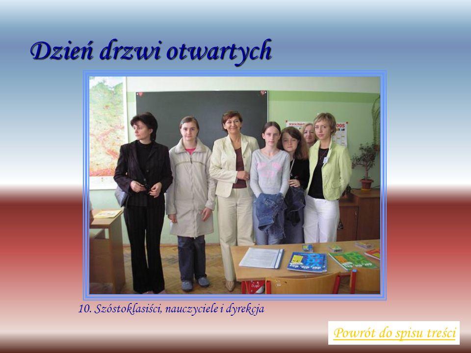 10. Szóstoklasiści, nauczyciele i dyrekcja Powrót do spisu treści Dzień drzwi otwartych