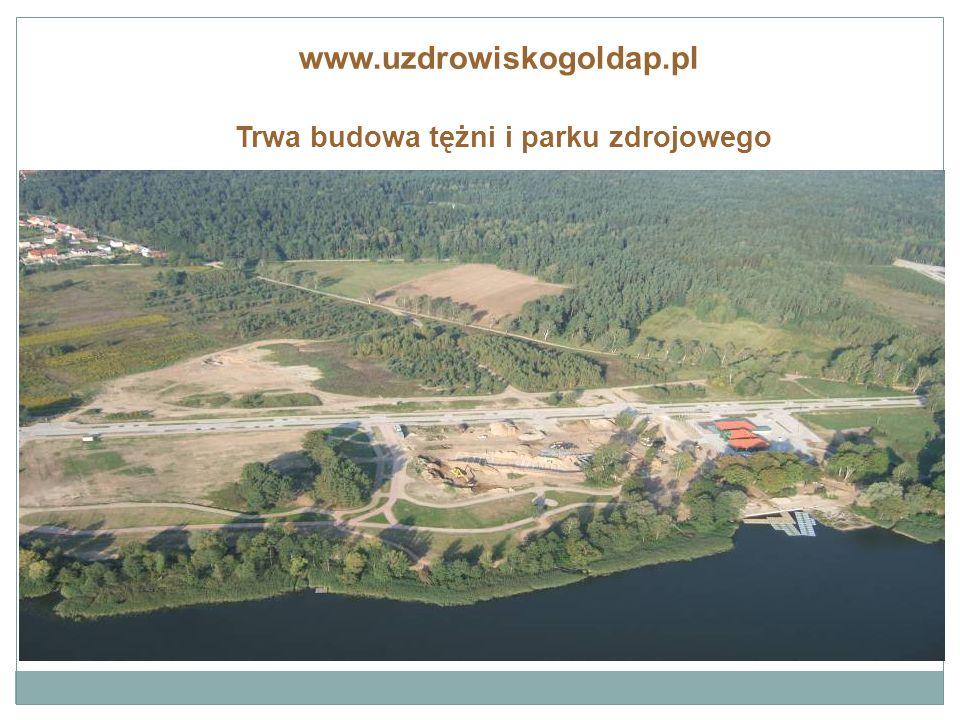 www.uzdrowiskogoldap.pl Trwa budowa tężni i parku zdrojowego
