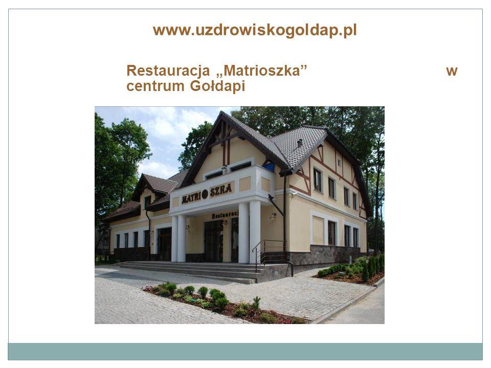 """Restauracja """"Matrioszka w centrum Gołdapi www.uzdrowiskogoldap.pl"""