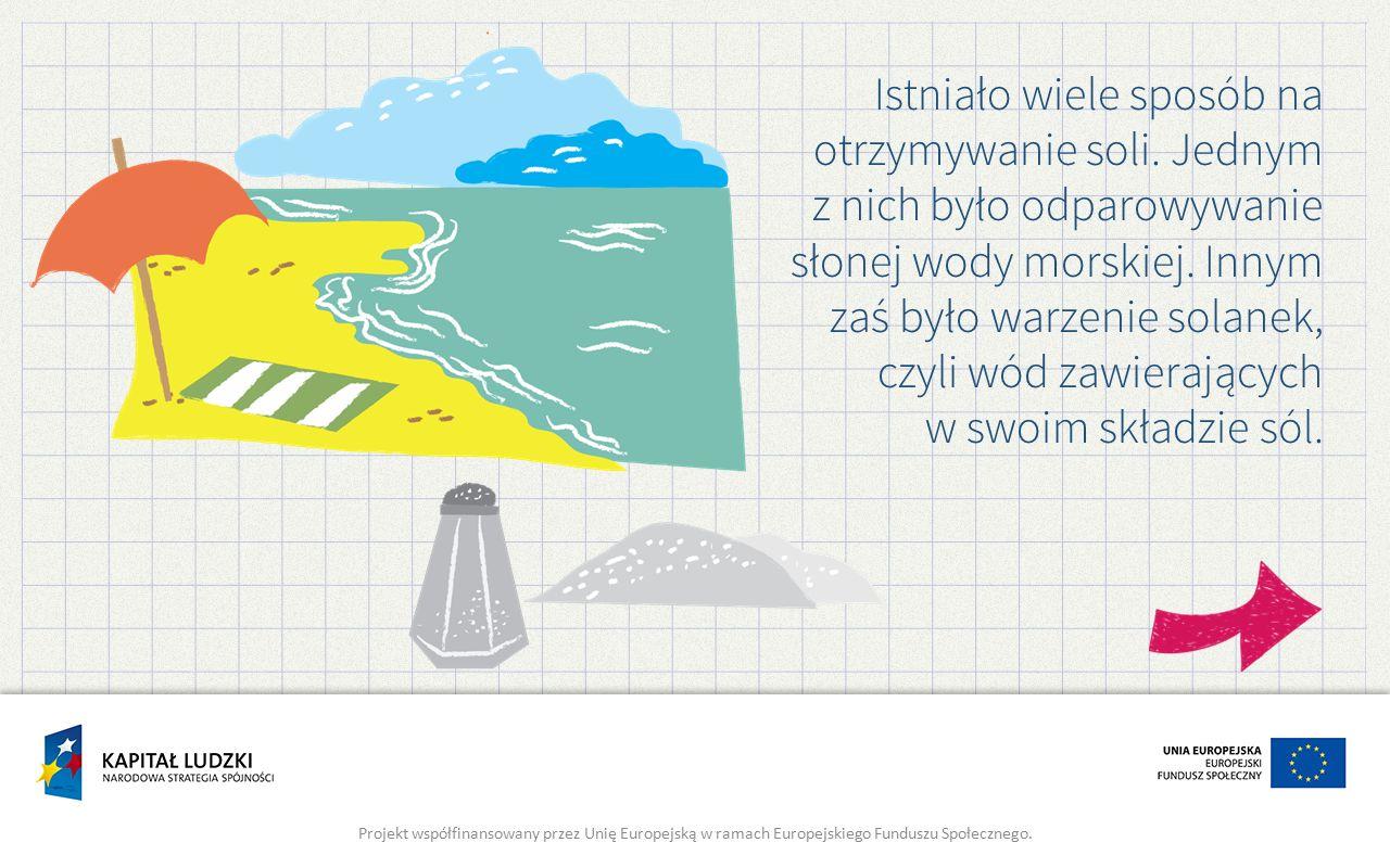 Istniało wiele sposób na otrzymywanie soli. Jednym z nich było odparowywanie słonej wody morskiej.