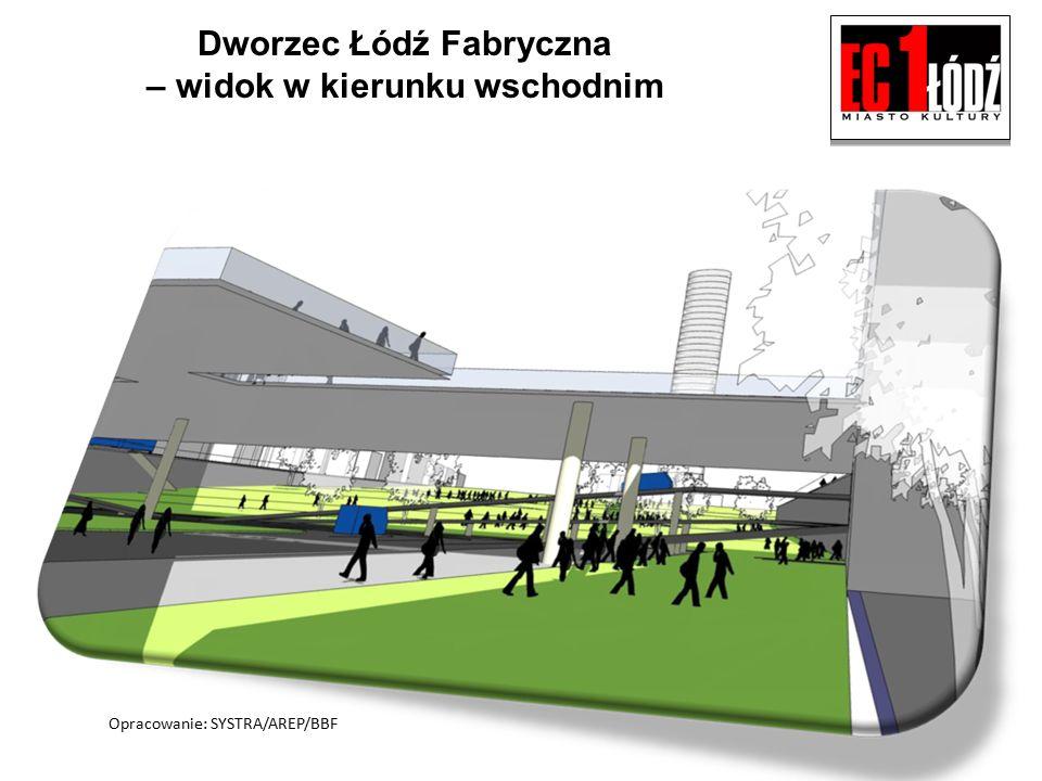 Dworzec Łódź Fabryczna – widok w kierunku wschodnim Opracowanie: SYSTRA/AREP/BBF