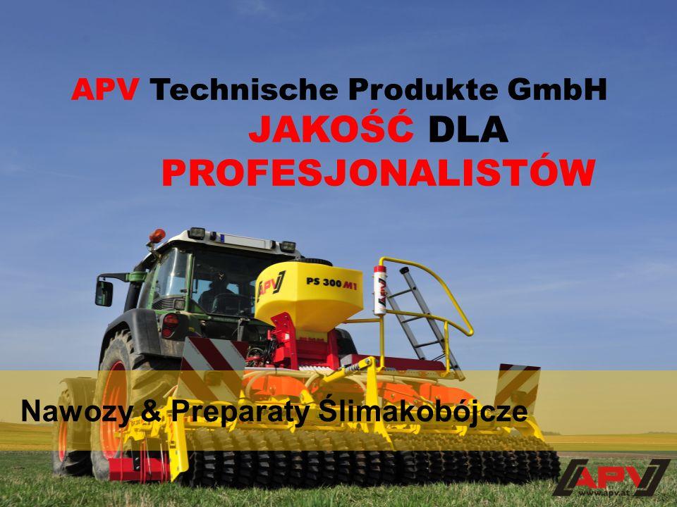 Nawozy & Preparaty Ślimakobójcze APV Technische Produkte GmbH JAKOŚĆ DLA PROFESJONALISTÓW