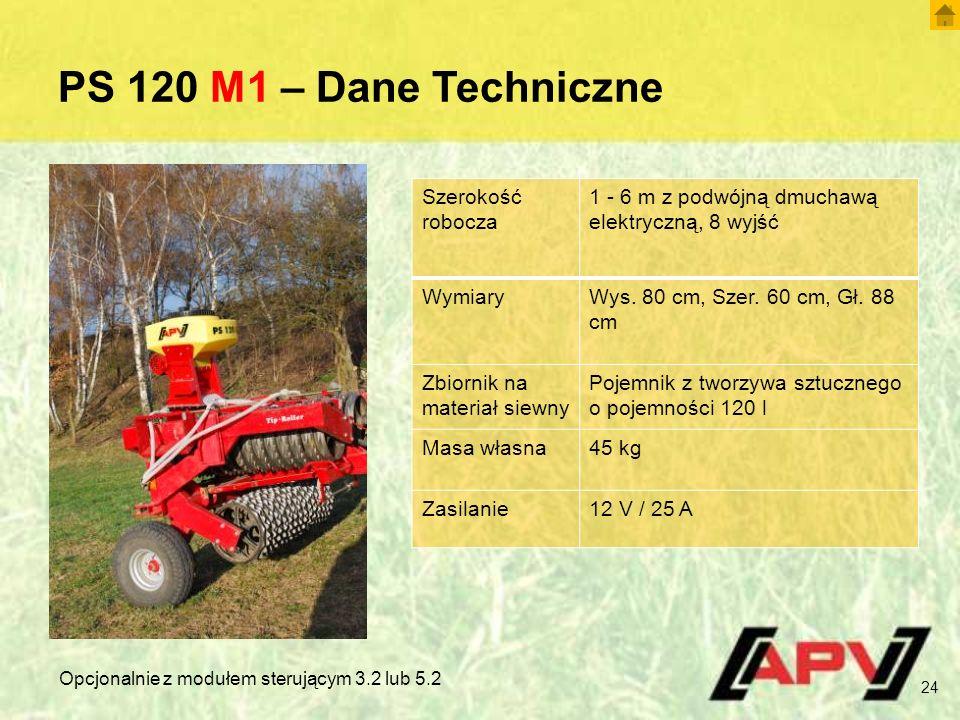 PS 120 M1 – Dane Techniczne Szerokość robocza 1 - 6 m z podwójną dmuchawą elektryczną, 8 wyjść WymiaryWys.