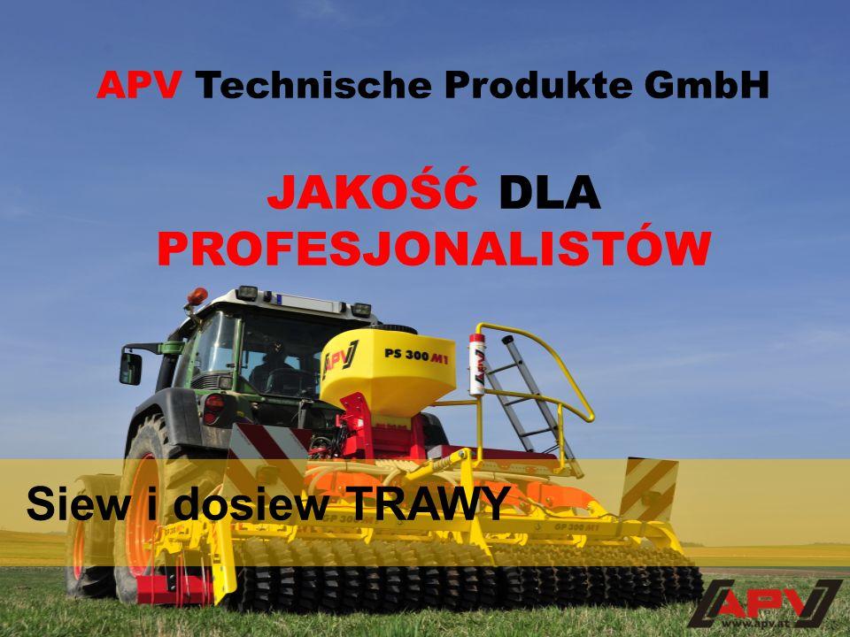 Siew i dosiew TRAWY APV Technische Produkte GmbH JAKOŚĆ DLA PROFESJONALISTÓW