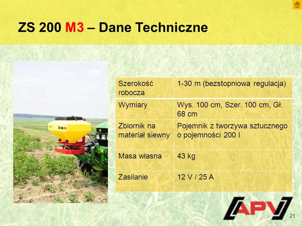 ZS 200 M3 – Dane Techniczne 21 Szerokość robocza 1-30 m (bezstopniowa regulacja) WymiaryWys.