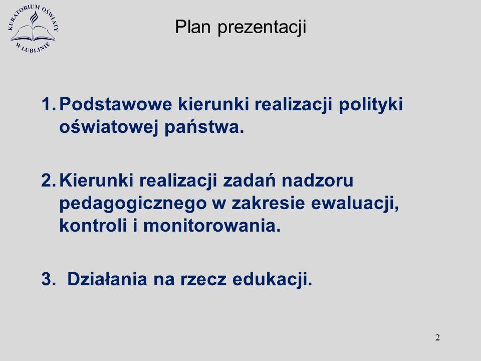PODSTAWOWE KIERUNKI REALIZACJI POLITYKI OŚWIATOWEJ PAŃSTWA w roku 2014/2015 1.