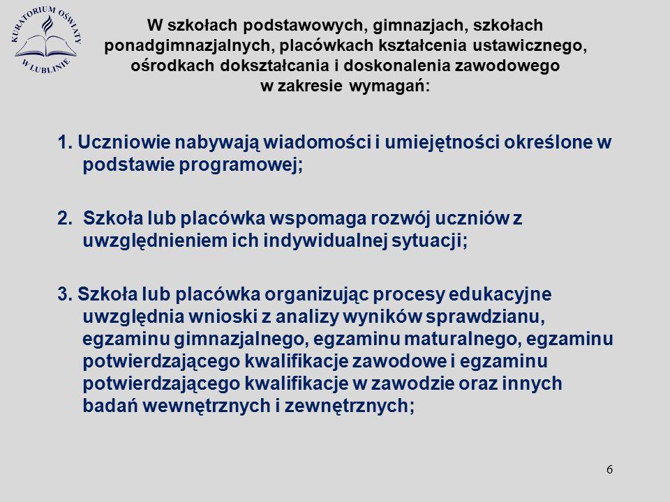 W placówkach oświatowo-wychowawczych w zakresie wymagań: 1.