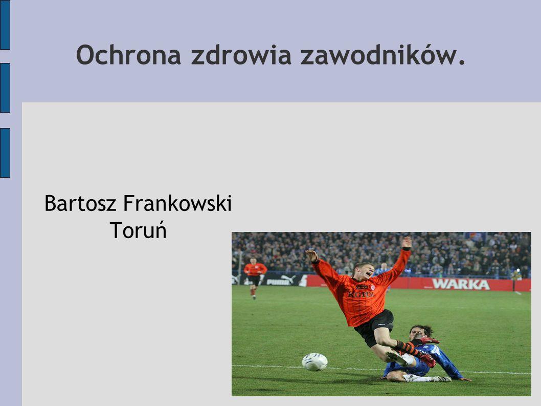 Ochrona zdrowia zawodników. Bartosz Frankowski Toruń