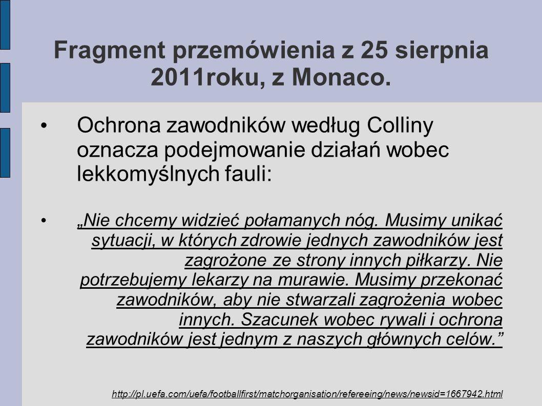 Fragment przemówienia z 25 sierpnia 2011roku, z Monaco.