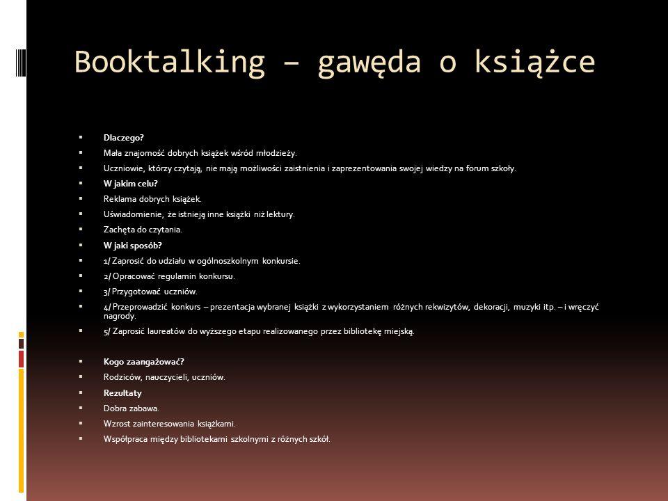 Booktalking – gawęda o książce  Dlaczego. Mała znajomość dobrych książek wśród młodzieży.