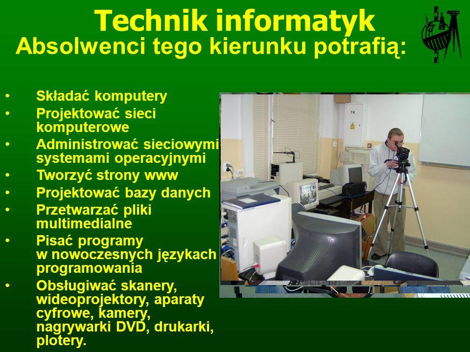 Składać komputery Projektować sieci komputerowe Administrować sieciowymi systemami operacyjnymi Tworzyć strony www Projektować bazy danych Przetwarzać pliki multimedialne Pisać programy w nowoczesnych językach programowania Obsługiwać skanery, wideoprojektory, aparaty cyfrowe, kamery, nagrywarki DVD, drukarki, plotery.