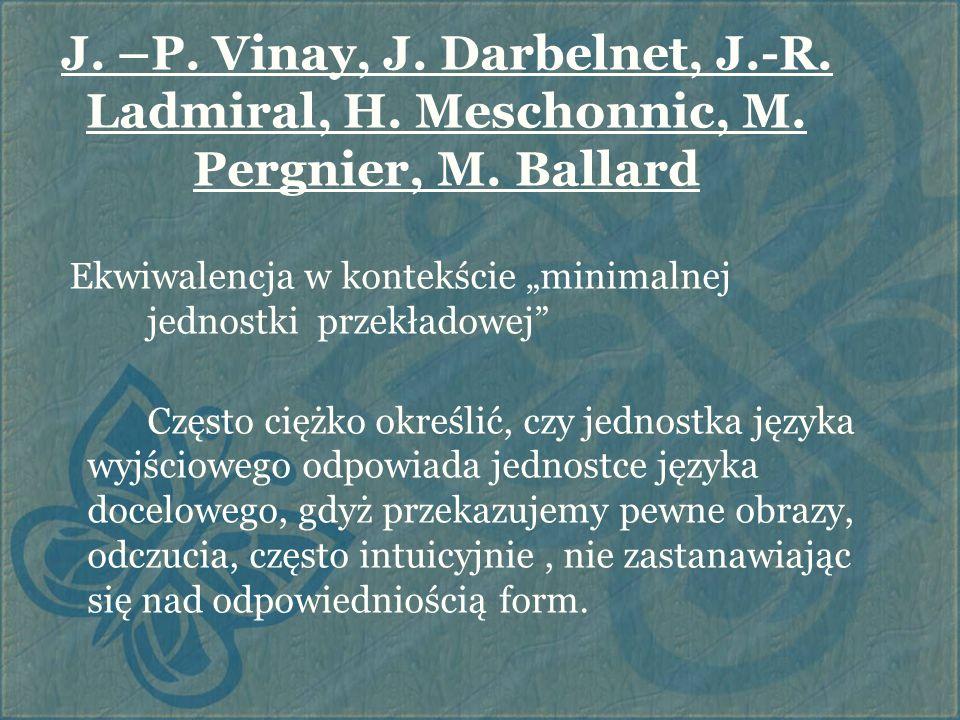 """J. –P. Vinay, J. Darbelnet, J.-R. Ladmiral, H. Meschonnic, M. Pergnier, M. Ballard Ekwiwalencja w kontekście """"minimalnej jednostki przekładowej"""" Częst"""