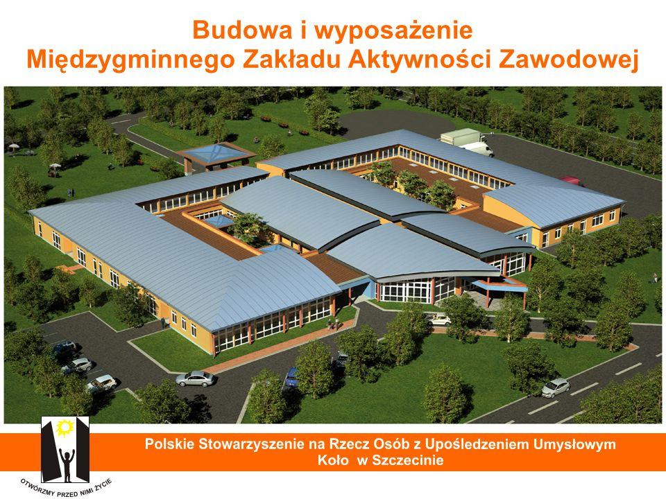 2 Budowa i wyposażenie Międzygminnego Zakładu Aktywności Zawodowej