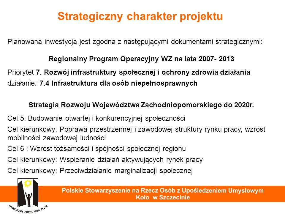 Strategiczny charakter projektu Planowana inwestycja jest zgodna z następującymi dokumentami strategicznymi: Regionalny Program Operacyjny WZ na lata 2007- 2013 Priorytet 7.
