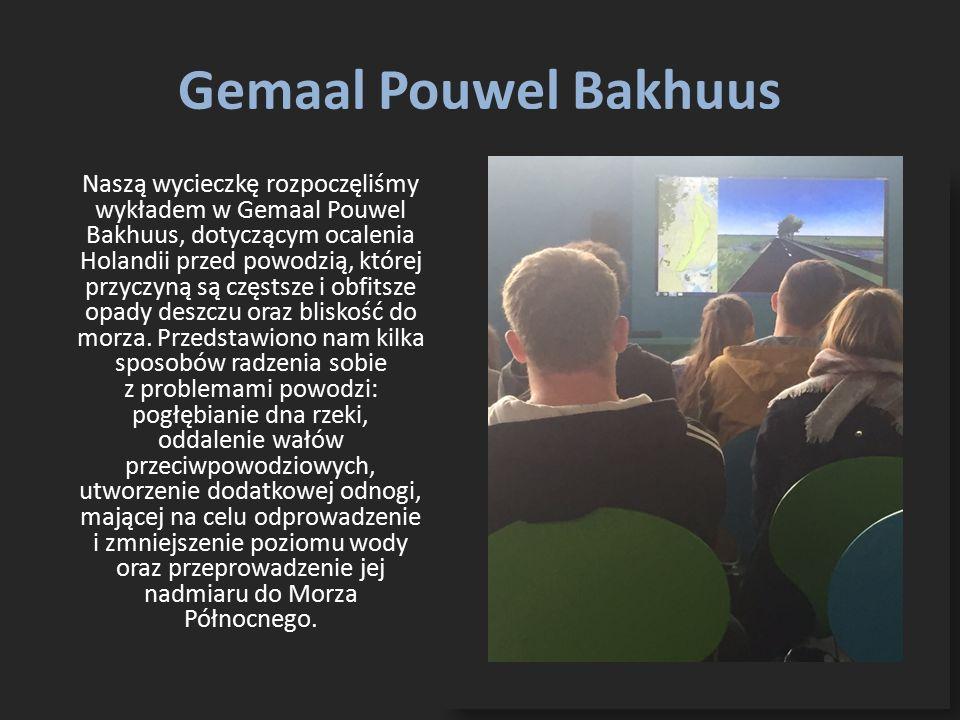 Gemaal Pouwel Bakhuus Naszą wycieczkę rozpoczęliśmy wykładem w Gemaal Pouwel Bakhuus, dotyczącym ocalenia Holandii przed powodzią, której przyczyną są częstsze i obfitsze opady deszczu oraz bliskość do morza.