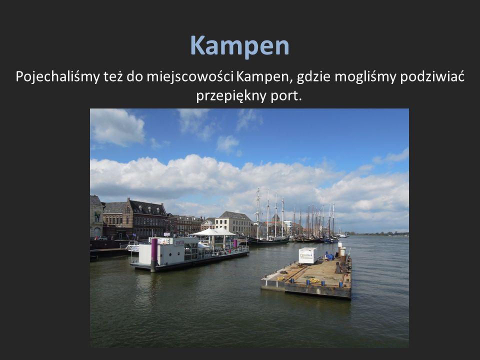 Kampen Pojechaliśmy też do miejscowości Kampen, gdzie mogliśmy podziwiać przepiękny port.