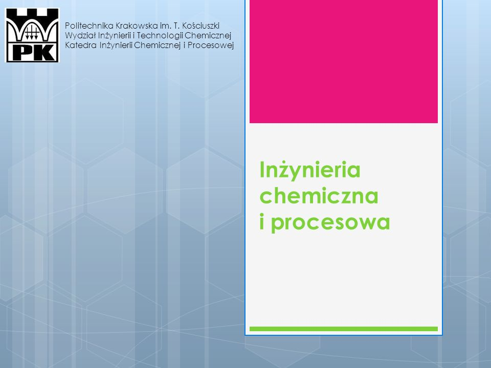 Inżynieria chemiczna i procesowa Politechnika Krakowska im.
